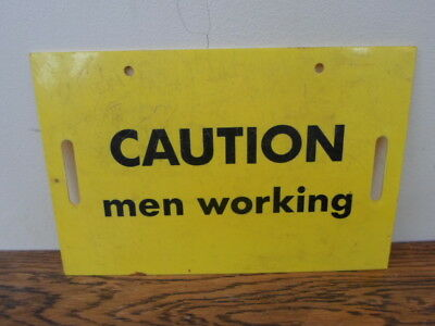 Vintage yellow plastic sign, Caution men working, double sided, man cave, shed