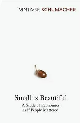 NEW Small Is Beautiful By E F Schumacher Paperback Free Shipping