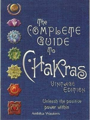 NEW The Complete Guide to Chakras By Ambika Wauters Hardcover Free Shipping