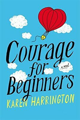 Courage for Beginners by Harrington, Karen Book The Cheap Fast Free Post
