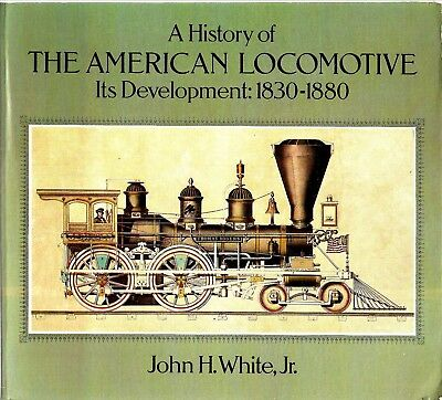 A History Of The American Locomotive 1830-1880
