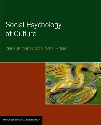 The Social Psychology of Culture by Ying-Yi Hong, Chi-Yue Chiu (Paperback, 2006)