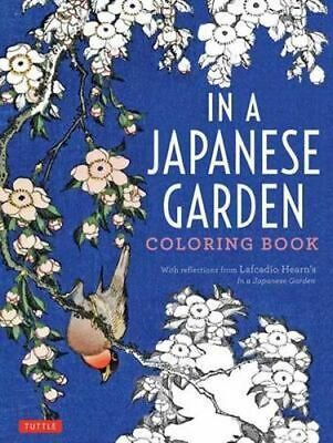 NEW In a Japanese Garden Coloring Book By Lafcadio Hearn Paperback Free Shipping
