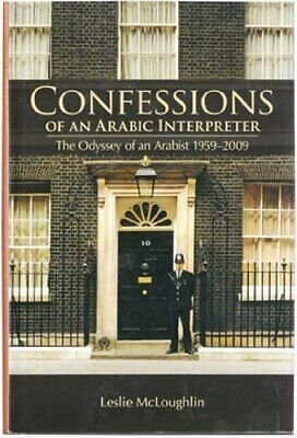 Confessions of an Arabic Interpreter. The Odyssey of an ... by Leslie McLoughlin