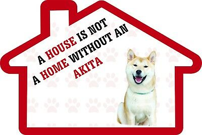A House is Not a Home Without an Akita Decal Sticker Pet Animal Lover