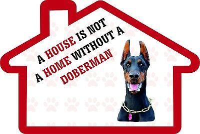 A House is Not a Home Without a Doberman Decal Sticker Pet Animal Lover