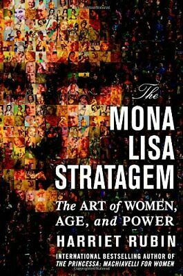 The Mona Lisa Stratagem: The Art of Women, Age, and Power by Rubin, Harriet The