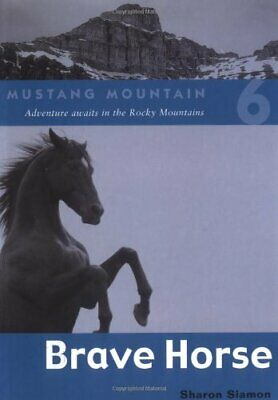 Brave Horse (Mustang Mountain (Paperback)) by Siamon, Sharon Book The Cheap Fast