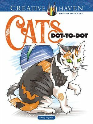 Creative Haven Cats Dot-to-Dot by Arkady Roytman 9780486822839 (Paperback, 2018)