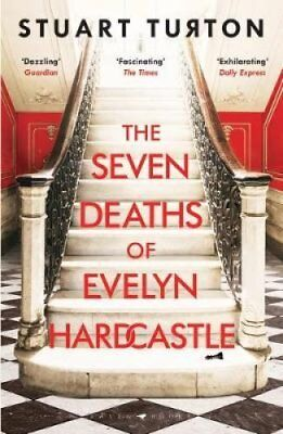 The Seven Deaths of Evelyn Hardcastle by Stuart Turton 9781408889510