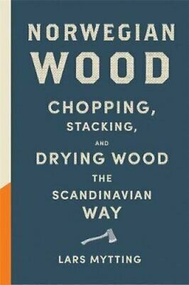 Norwegian Wood Non-fiction Book of the Year 2016 by Lars Mytting 9780857052551