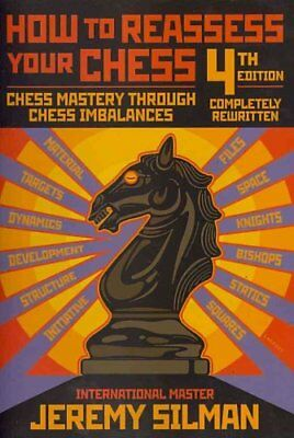 How to Reassess Your Chess Chess Mastery Through Chess Imbalances 9781890085131