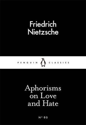 Aphorisms on Love and Hate by Friedrich Nietzsche 9780141397900