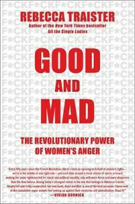 NEW Good and Mad By Rebecca Traister Hardcover Free Shipping