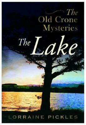 The Old Crone Mysteries - the Lake by Lorraine Pickles (Paperback / softback)