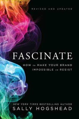 Fascinate, Revised and Updated How to Make Your Brand Impossibl... 9780062206480