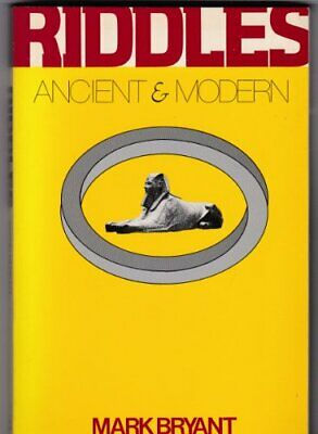 Riddles Ancient and Modern by Bryant, Mark Paperback Book The Cheap Fast Free