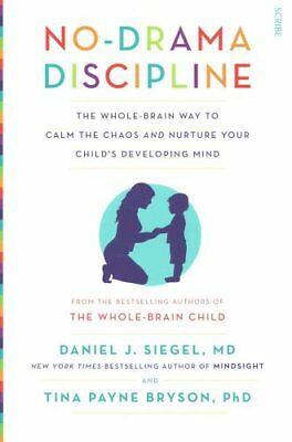 No-Drama Discipline the whole-brain way to calm the chaos and n... 9781922247568