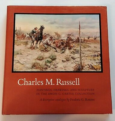 Charles M Russell A Descriptive Catalogue By Frederic G Renner Amon G Carter Art