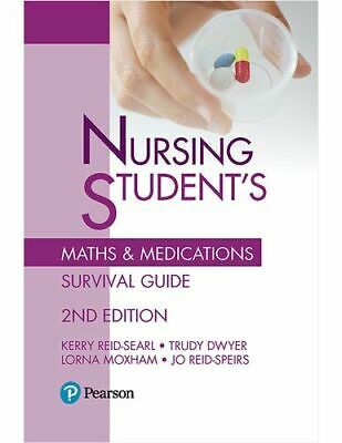 NEW Nursing Student's Maths & Medications Survival Guide By Kerry Reid-Searl