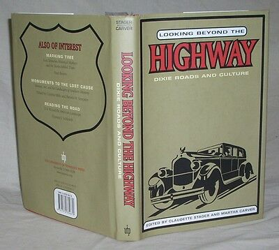 Looking Beyond The Highway - Dixie Roads And Culture by Stager & Carver 2006