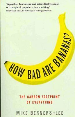 How Bad Are Bananas? The carbon footprint of everything 9781846688911