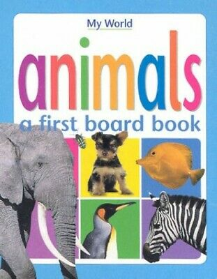 Animals: A First Board Book (My World) Board book Book The Cheap Fast Free Post