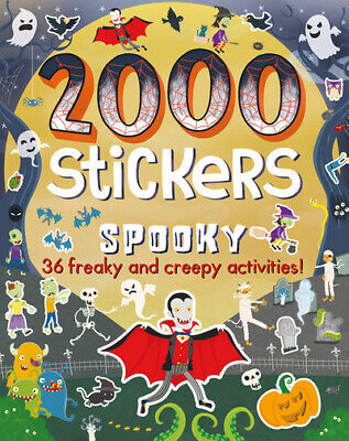 2000 Stickers: 2000 Stickers Spooky: 36 Freaky and Creepy Activities! by