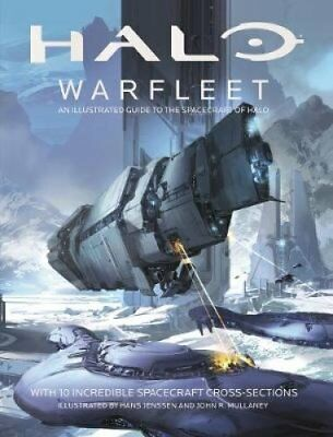 Halo Warfleet: An Illustrated Guide to the Spacecraft of Halo 9781405287654