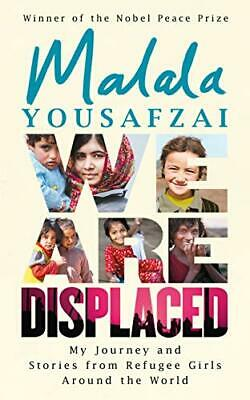 We Are Displaced: My Journey and Stories from Refugee Gi... by Yousafzai, Malala
