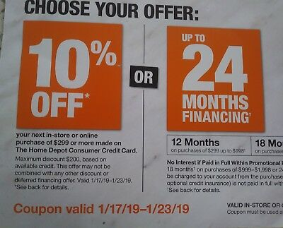 HOME DEPOT 10% OFF Coupon or No interest  In Store Online  Valid 1/17-1/23/19