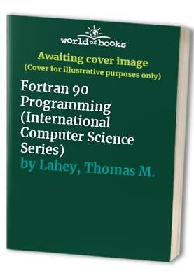 Fortran 90 Programming (International Computer ... by Lahey, Thomas M. Paperback