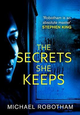 The Secrets She Keeps: The life she wanted wasn't hers . . ., Robotham, Michael,