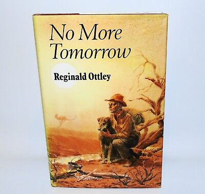 No More Tomorrow Reginald Ottley HB 1st Edition 1972