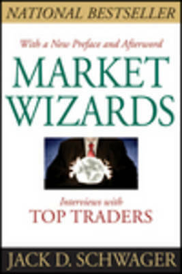 Market Wizards: Interviews with Top Traders (Updated), Schwager, Jack D., New, P