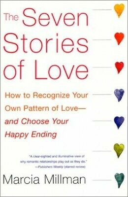 The Seven Stories of Love: How to Recognize Your... by Millman, Marcia Paperback