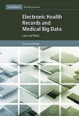 Electronic Health Records and Medical Big Data: Law and Policy by Sharona...