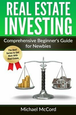 Real Estate Investing: Comprehensive Beginner's Guide for ... by McCord, Michael