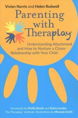 Parenting with Theraplay (R) Understanding Attachment and How t... 9781785922091