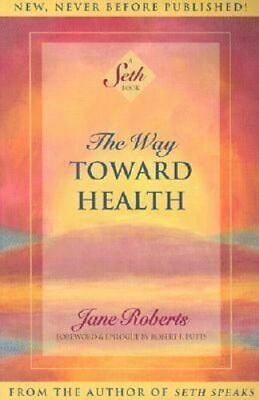 NEW Way Towards Health, The By Jane Roberts Paperback Free Shipping