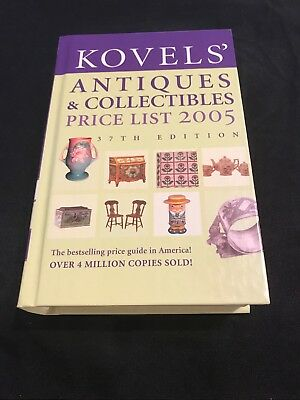 Kovels Antiques & Collectibles Price List 2005 Hardcover Book Illustrated