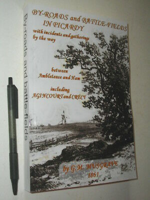 RARE! By-Roads and Battle-Fields in Picardy, 1861 G.M. Musgrave, PICARDIE
