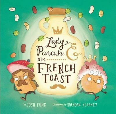NEW Lady Pancake & Sir French Toast By Josh Funk Hardcover Free Shipping