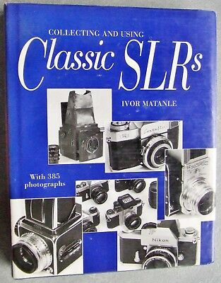 COLLECTING AND USING CLASSIC SLR's by IVOR MATANLE