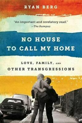 NEW No House to Call My Home By Ryan Berg Paperback Free Shipping