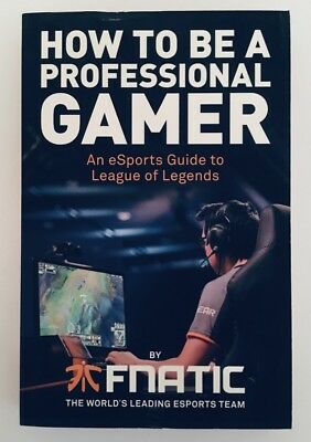 How To Be A Professional Gamer | eSports Guide to League of Legends | FNATIC