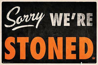 Sorry We're Stoned Poster 91,5 x 61 cm