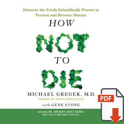 How Not to Die: Discover the Foods Scientifically Proven... (EB00k, PDF)