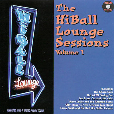 Various Artists : The Hiball Lounge Sessions, Vol. 1 CD IN SLIM CASE NO ART JAZZ