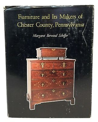 1966 Furniture and Its Makers of Chester County Pa Margaret Schiffer HC DJ 1st
